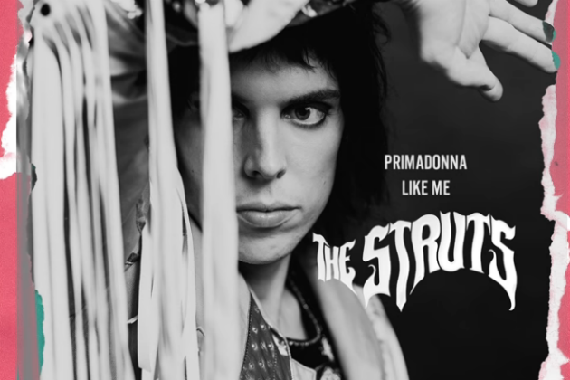 "The Struts Release New Single ""Primadonna Like Me"""