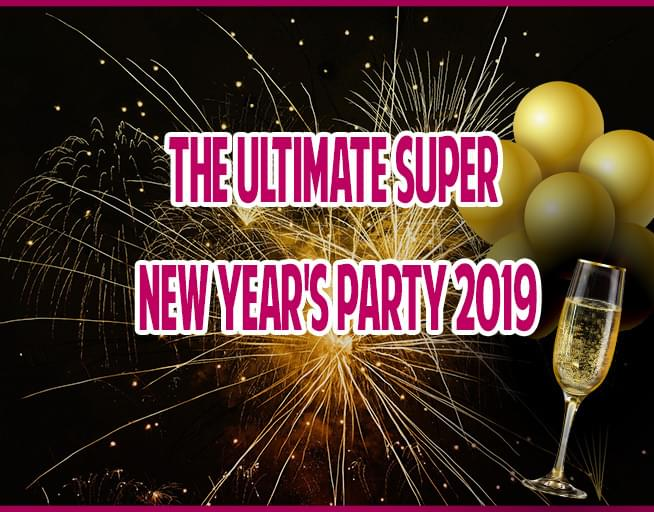 Mega's Ultimate Super New Years Party 2019!