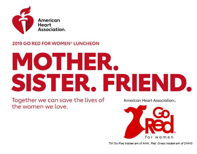 February 22:  Go Red For Women Luncheon