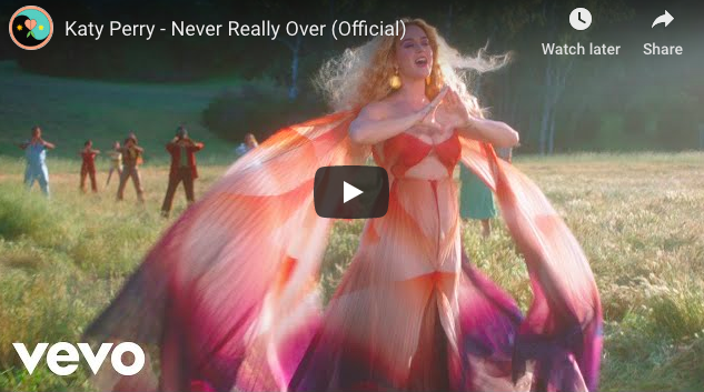 WATCH: Katy Perry – Never Really Over (Official)