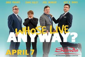 Whose Live Anyway at Sands Event Center April 7