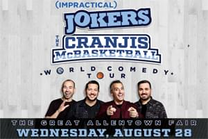 Impractical Jokers at The Great Allentown Fair Aug 28
