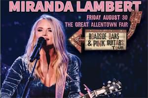 Cat Country 96 Presents Miranda Lambert at the Great Allentown Fair