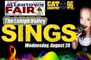 """Cat Country 96 Presents """"The Lehigh Valley Sings"""" at the Great Allentown Fair"""