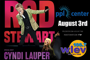 100.7 LEV Welcomes Rod Stewart and Cyndi Lauper to the PPL Center