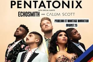 100.7 LEV Welcomes Pentatonix to the Pavilion at Montage
