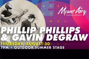 100.7 LEV Welcomes Gavin Degraw & Phillip Phillips to Mount Airy Casino Resort
