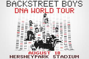 100.7 LEV Welcomes the Backstreet Boys to Hersheypark Stadium!