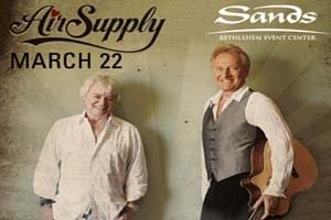Ticket Thursday: Listen to win tickets to see Air Supply at the Sands Bethlehem Center on March 22nd