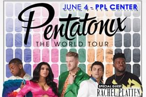 100.7 LEV Welcomes Pentatonix to the PPL Center