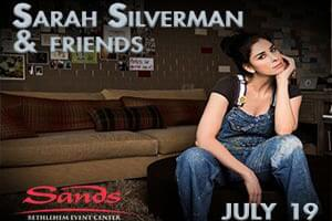 Sarah Silverman & Friends at The Sands Bethlehem Center July 19th