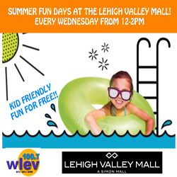 100.7 WLEV at Summer Fun Days at The Lehigh Valley Mall! EVERY Wednesday!!