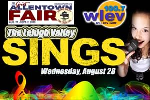 "100.7 LEV Presents ""The Lehigh Valley Sings"" at the Great Allentown Fair"