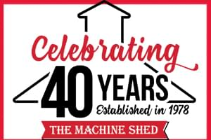 Machine Shed Restaurant 40th