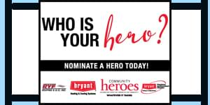 Nominate Your Hero TODAY!