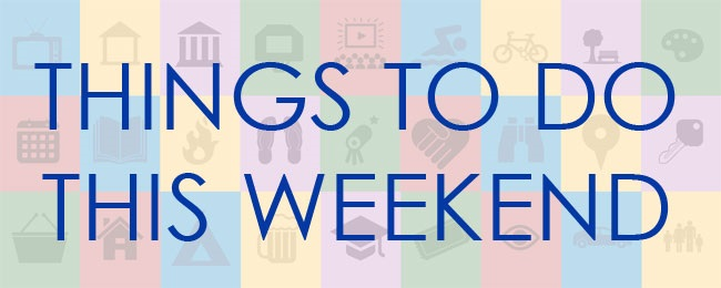 things to do this weekend 7 14 7 16 wgfx fm