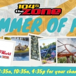 104-5 The Zone's $ummer of Fun!