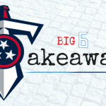 Big6 Blog: Big 6 Takeaways (Titans vs. Texans – Week 2)