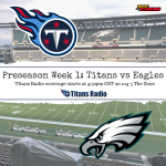 Titans at Eagles: Preseason Week 1 Primer