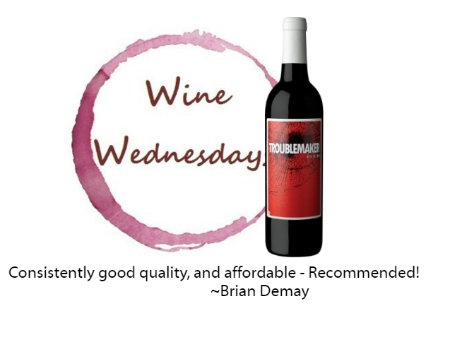 Brian Demay's Wine Wednesday: Troublemaker Red Blend
