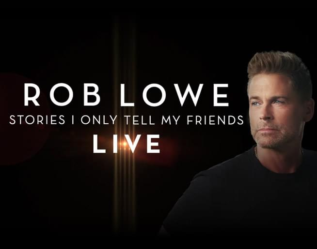 "Warm 98.5 Presents Rob Lowe and ""Stories I Only Tell My Friends–Live!"""