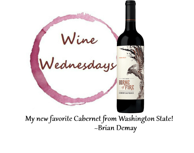 Brian Demay's Wine Wednesday: Borne of Fire Cabernet