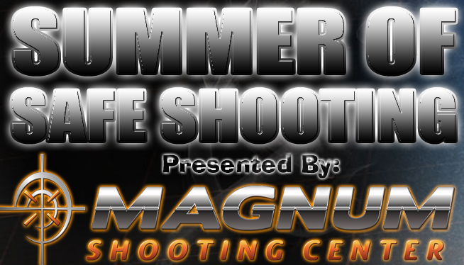 Summer of Safe Shooting Presented by Magnum Shooting Center