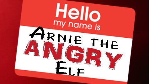 Arnie the Angry Elf is Back!