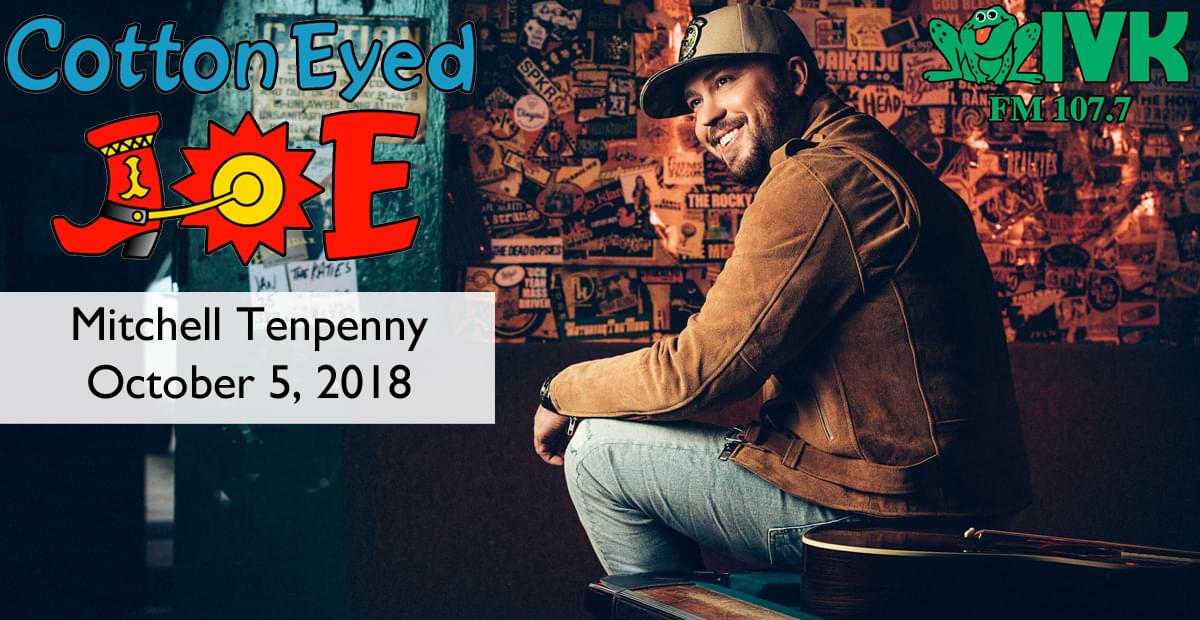 October 5 – Mitchell Tenpenny at Cotton Eyed Joe