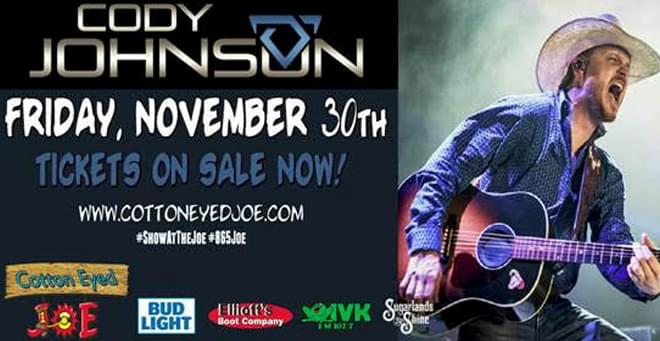 November 30 – Cody Johnson at Cotton Eyed Joe