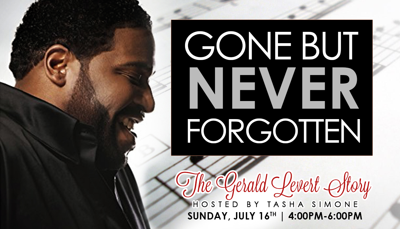 Gerald Levert Songs within gone but never forgotten: the gerald levert story   wuht-fm