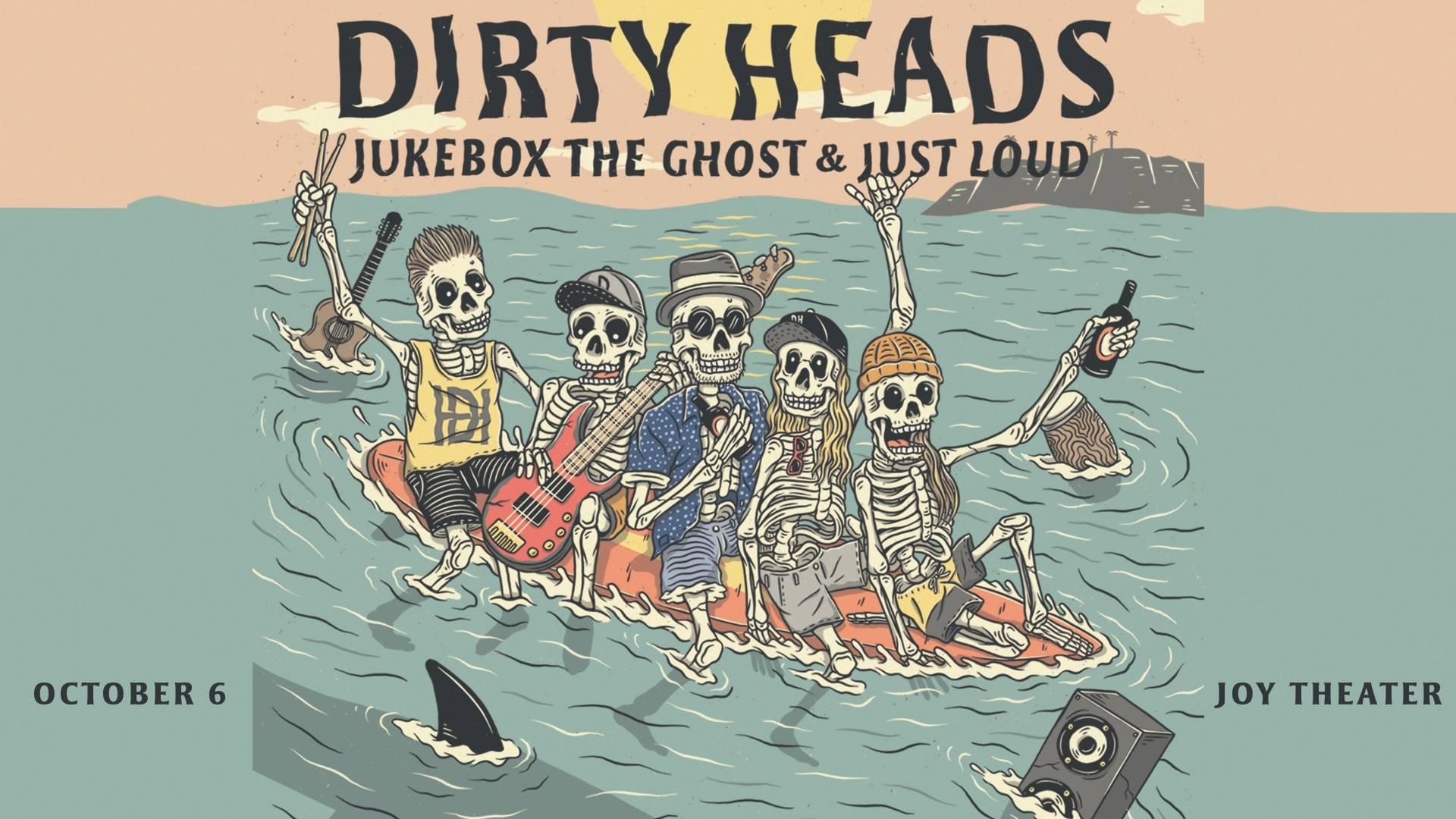 Saturday 10.6.18  Dirty Heads  @ Joy Theater
