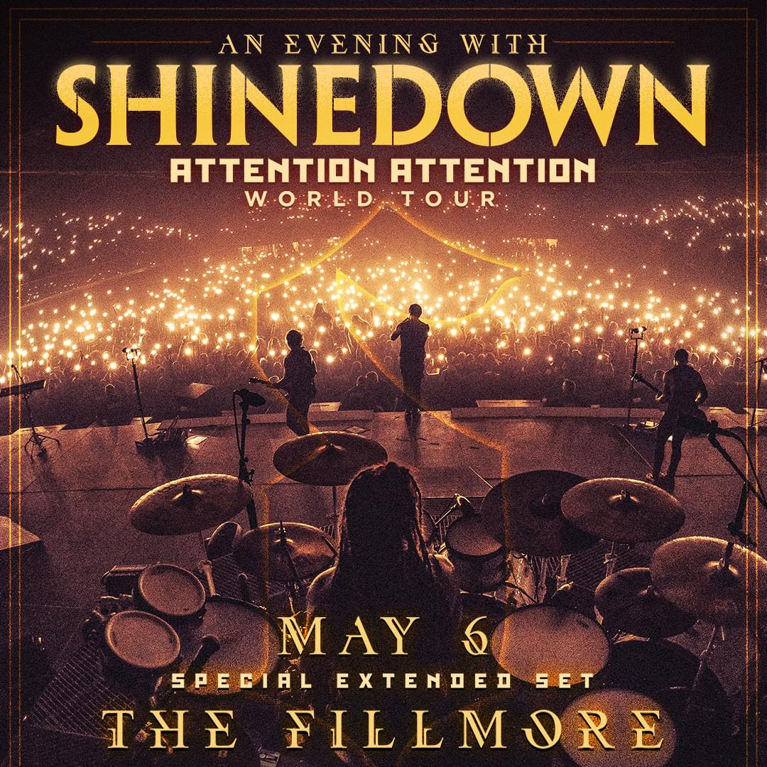 Monday 5.6.19  Shinedown   @ The Fillmore