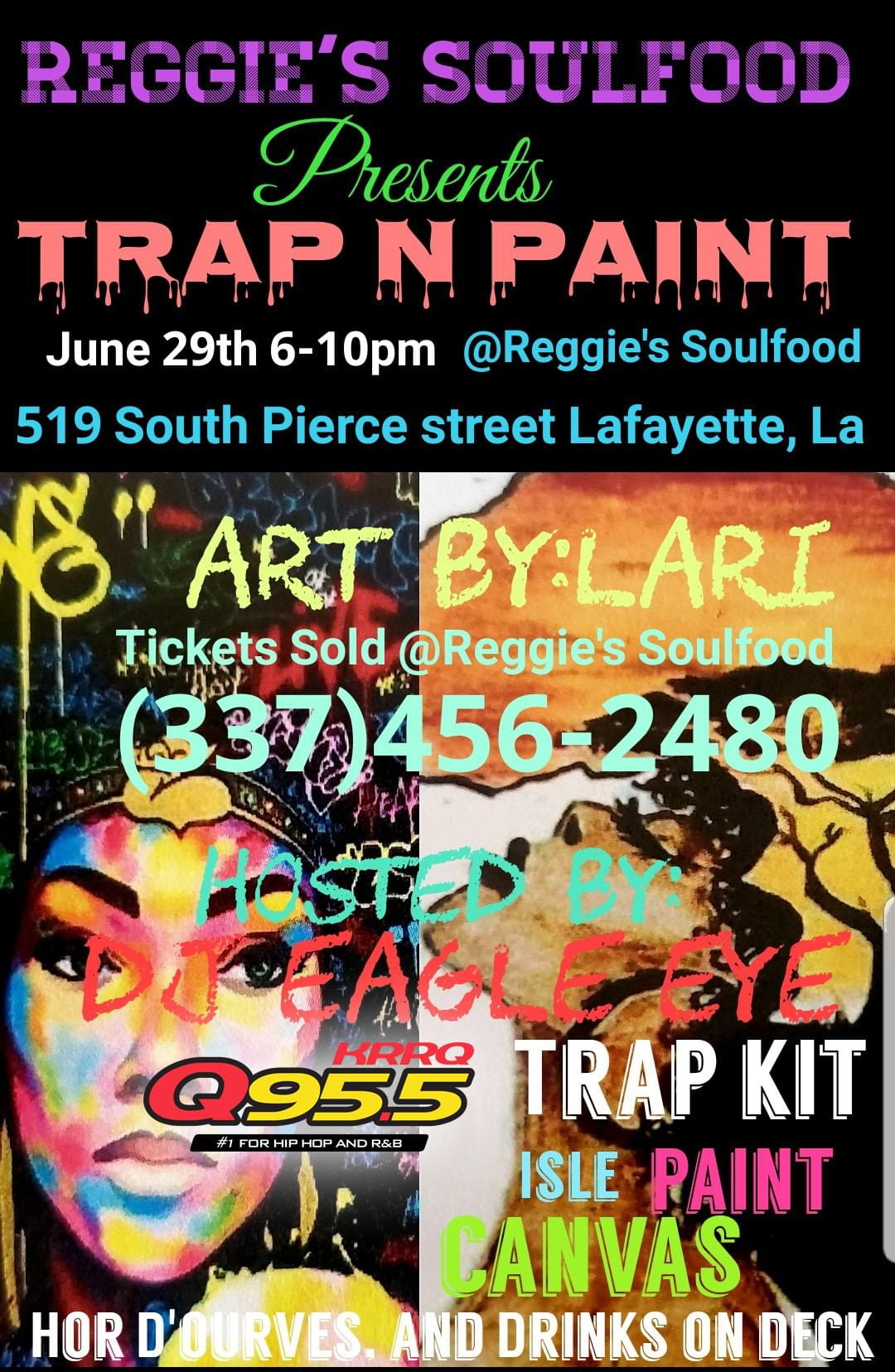 Reggie's Soulfood Presents Trap n Paint.