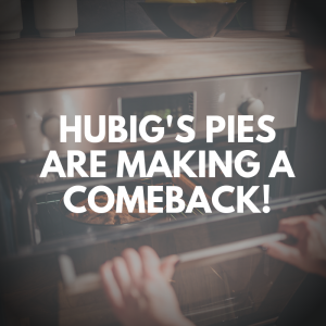 Hubig's Pies are coming back!