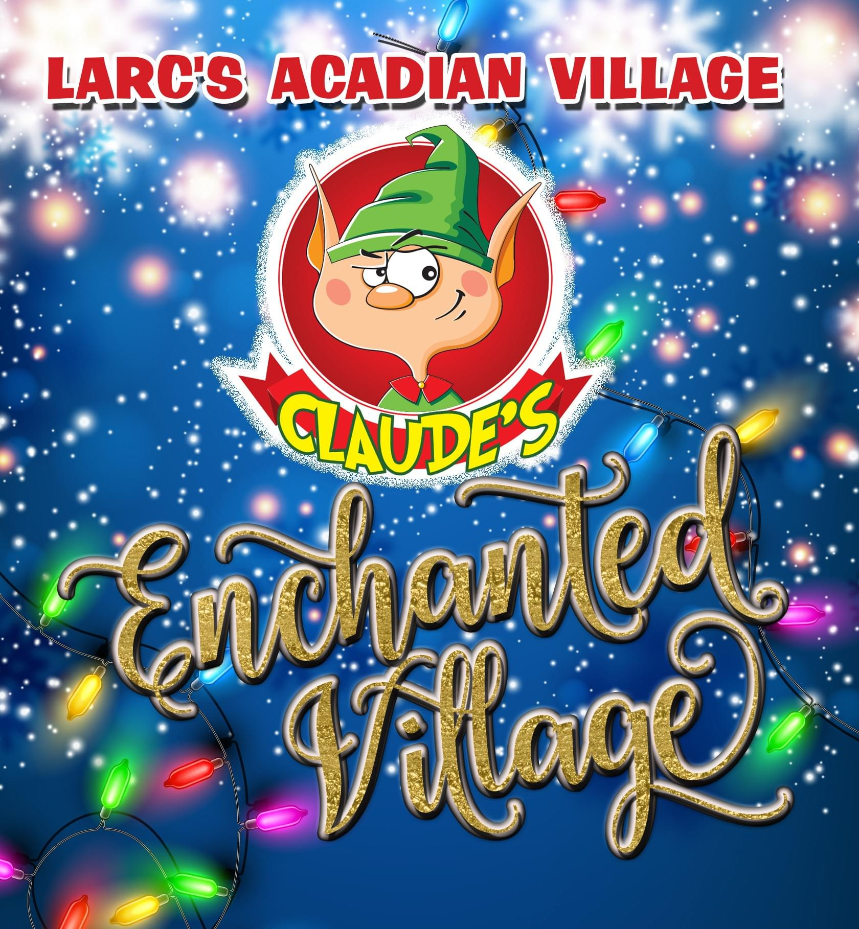 LARC's Acadian Village will host its 38th annual Christmas festival fundraiser, Noel Acadien au Village presented by LUS Fiber, from November 30th ...