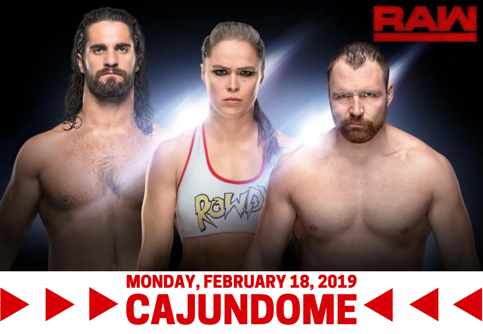WWE Monday Night Raw returns to the Cajundome on February 18th!