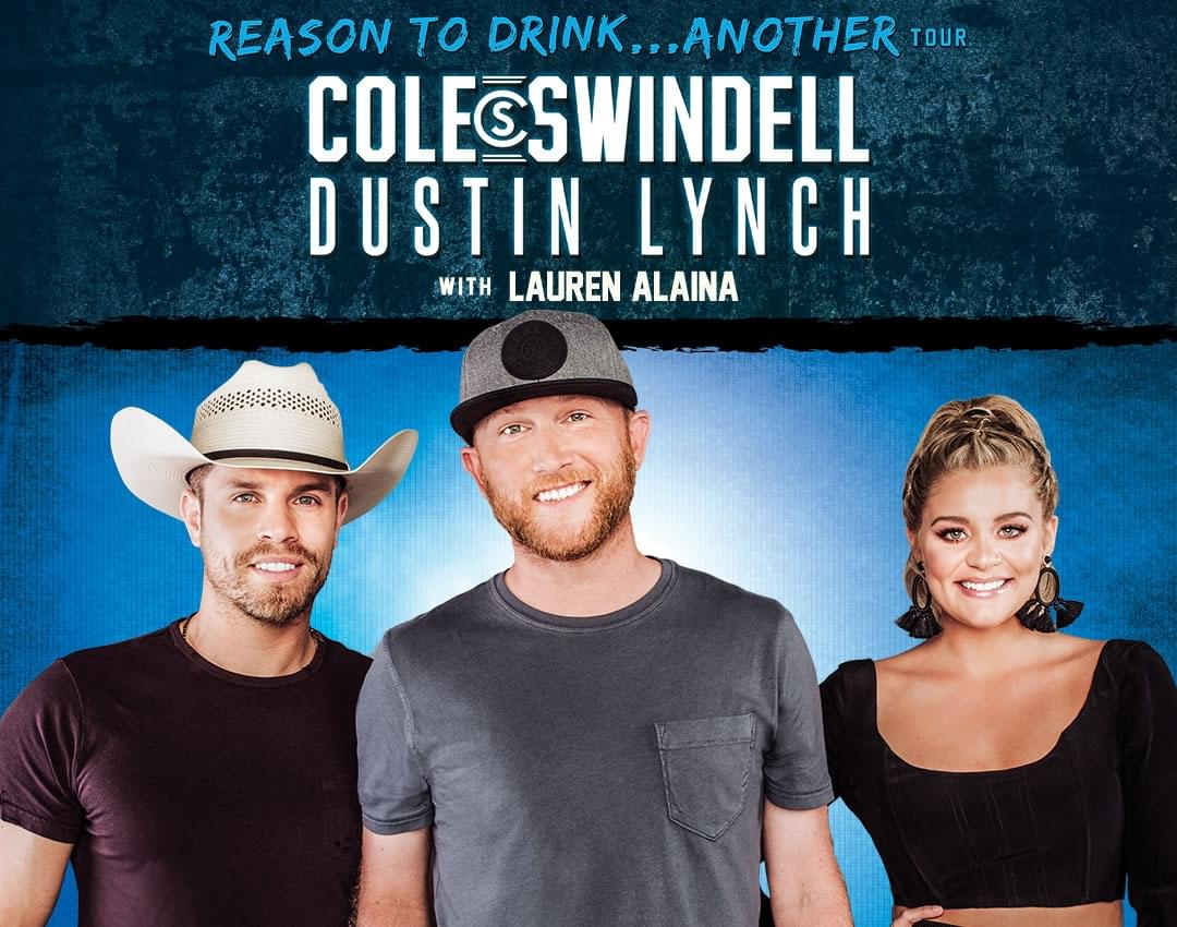 Don't Miss The Cole Swindell and Dustin Lynch Reason To Drink Another Tour, Featuring Lauren Alaina!