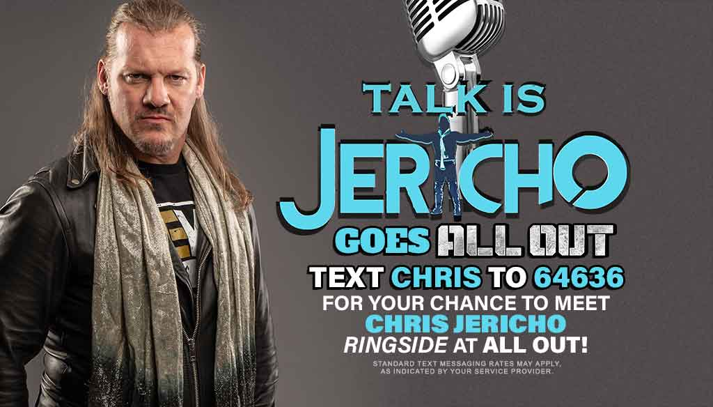 Talk is Jericho Goes All Out