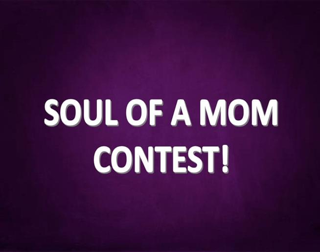 Soul of a Mom Contest