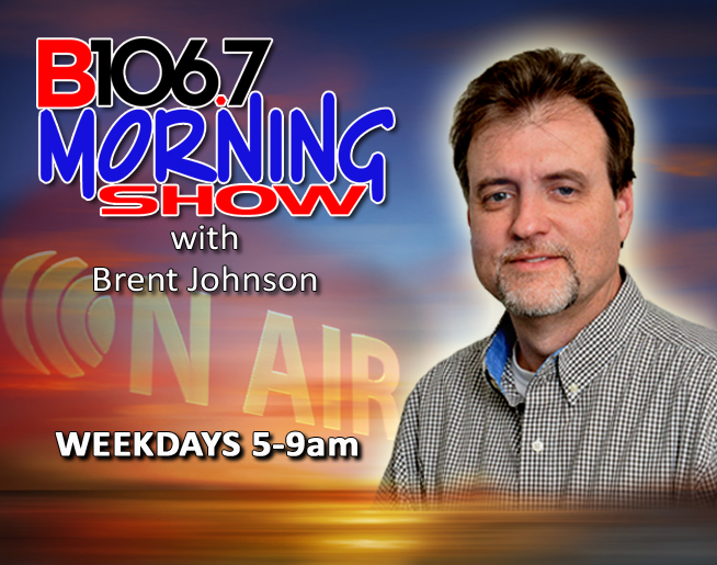 b106.7 Morning Show with Brent Johnson