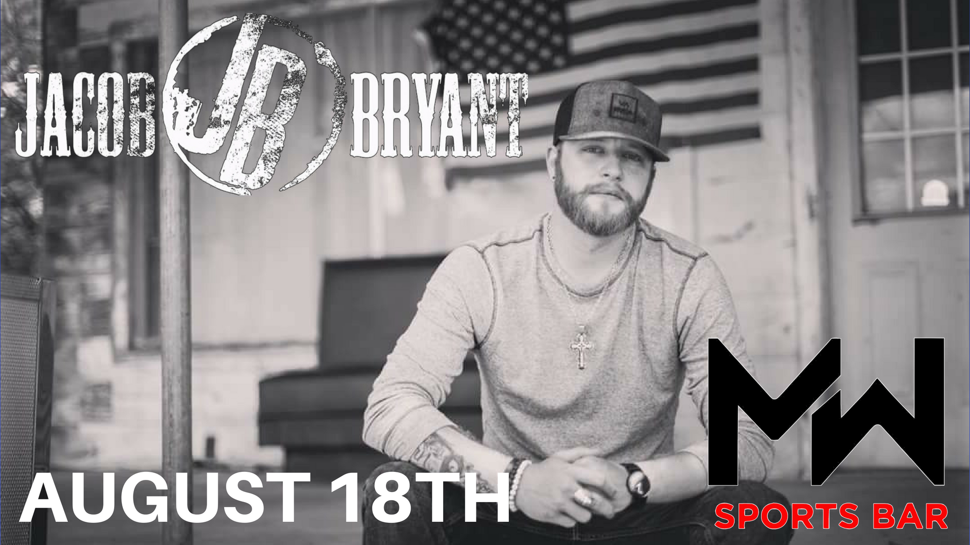 Jacob Bryant-August 18th @ Muddy Waters Sports Bar