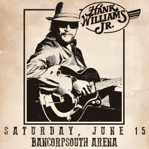 Hank Williams Jr BCS Arena June 15th
