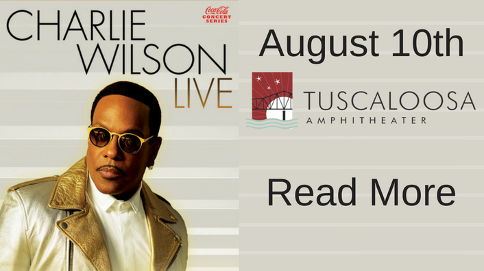 Charlie Wilson-LIVE at the Tuscaloosa Amphitheater on August 10th!