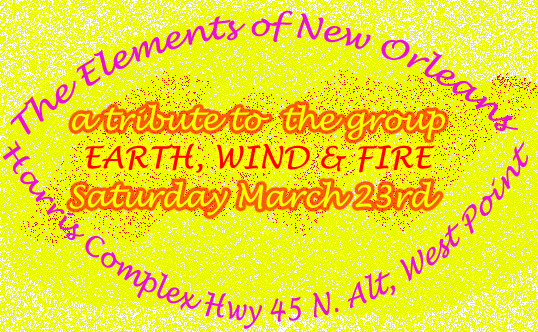 The Elements Of New Orleans w/ A Tribute to Earth, Wind & Fire March 23rd Harris Complex West Point