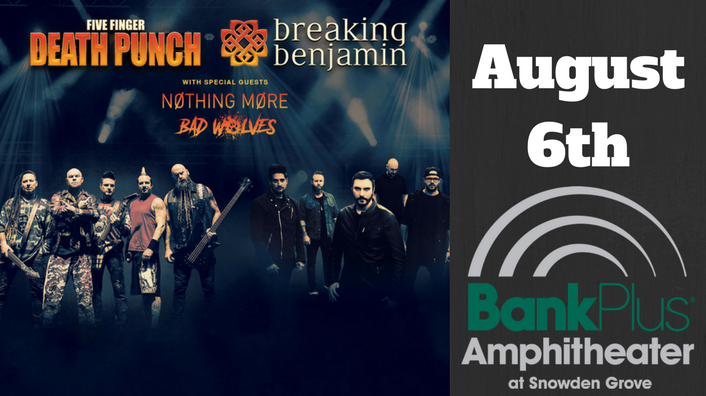 Breaking Benjamin and Fiver Finger Death Punch-BankPlus Amphitheater Aug. 6th