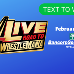 WWE LIVE-Road to Wrestle Mania-TXT 2 WIN!