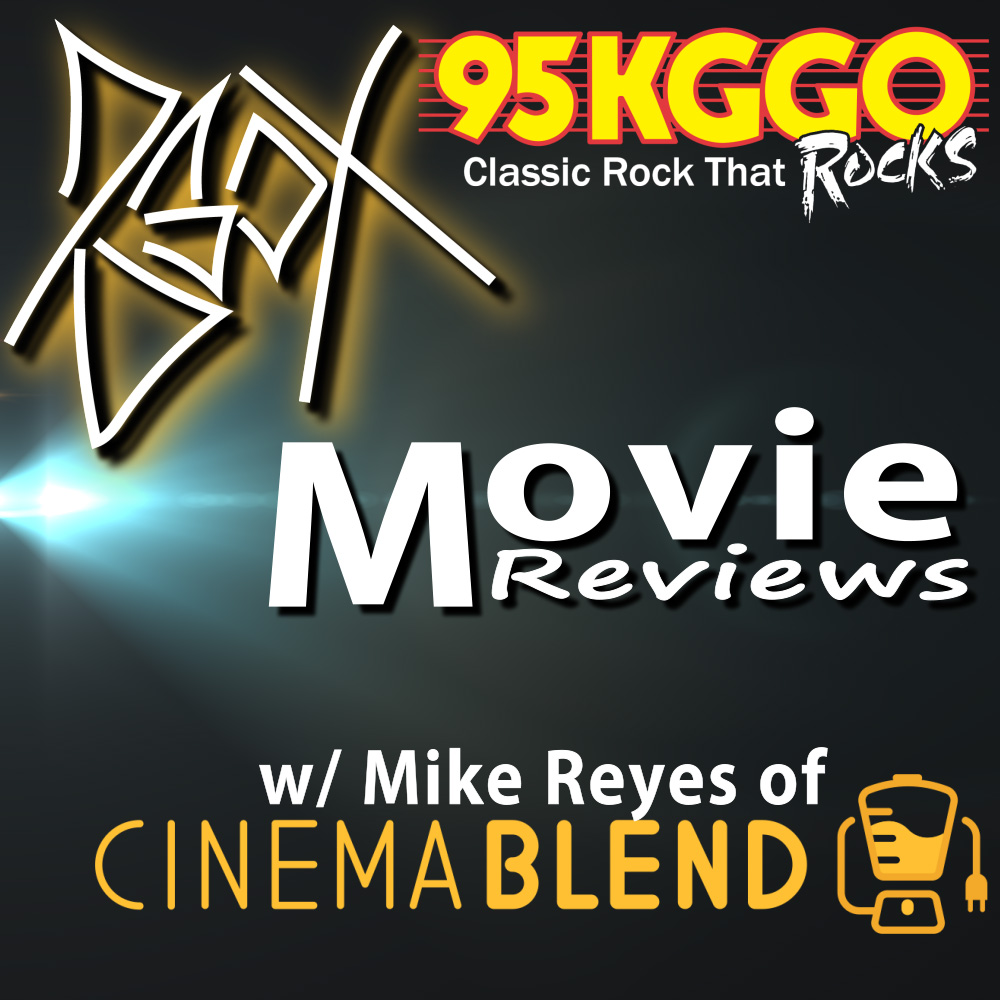 Movie Reviews w/ Mike Reyes of Cinemablend