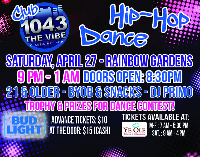 The 2019 Club 104 3 Hip Hop Dance is April 27, at Rainbow Gardens!