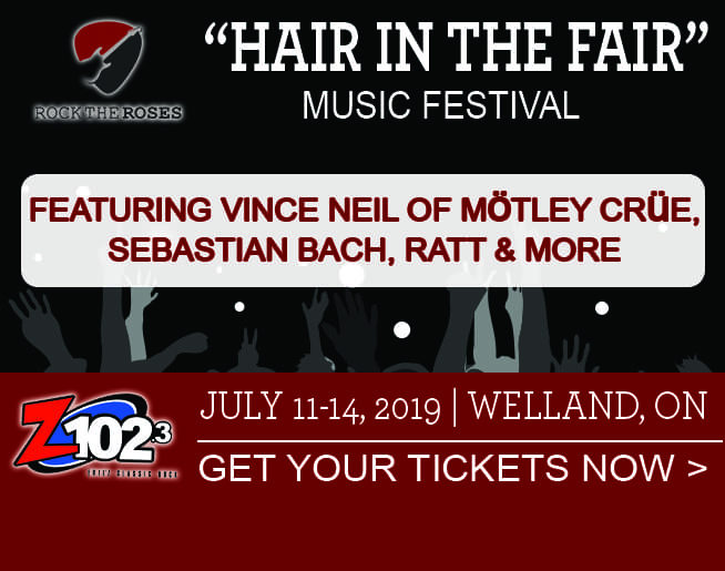 Rock the Roses – Hair in the Fair Music Festival, July 11 – 14, at the Niagara Regional Exhibition in Welland, Ontario!